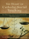 The Heart of Catholic Social Teaching (eBook): Its Origin and Contemporary Significance